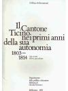 Il Cantone Ticino nei primi anni della sua auton..