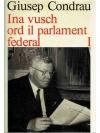 Ina vusch ord il parlament federal I. Arcun I
