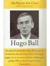 Hugo Ball - ein Weg aus dem Chaos