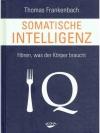Somatische Intelligenz                          ..