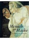 Mensch und Maske - Betrachtungen über Jahrhunderte