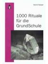 1000 Ritual für die GrundSchule