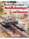 Bernhard Steins schönste Modellbahnanlagen und D..