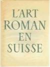 L`Art Roman en Suisse