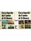 Encyclopédie du Canton de Fribourg. Tome I & II