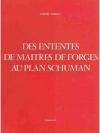 Des ententes de Maitres de Forges au Plan Schuman