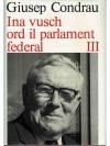 Ina vusch ord il parlament federal. III