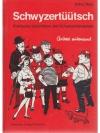 Schwyzertüütsch - Praktische Sprachlehre des Sch..