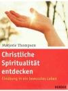 Christliche Spiritualität entdecken