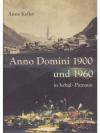 Anno Domini 1900 und 1960 in Ischgl - Paznaun