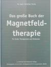 Das grosse Buch der Magnetfeldtherapie