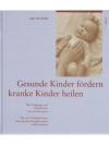 Gesunde Kinder fördern, Kranke Kinder heilen