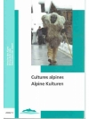 Cultures alpines/Alpine Kulturen