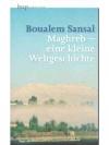 Maghreb eine kleine Weltgeschichte