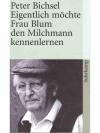 Eigentlich möchte Frau Blum den Milchmann kennen..
