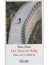 Der Mann im Käfig - China wie es wirklich ist