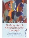 Heilung durch Reinkarnationstherapie