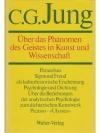 C.G. Jung  Über das Phänomen des Geistes in Kuns..