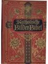 Katholische Bilder-Bibel des Alten in Neuen Test..