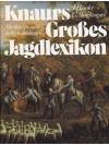 Knaurs Grosses Jagdlexikon