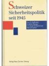 Schweizer Sicherheitspolitik seit 1945