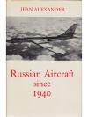 Russian Aircraft since 1940