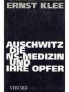 Auschwitz - Die NS-Medizin und ihre Opfer