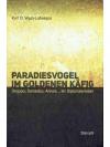 Paradiesvogel im goldenen Käfig