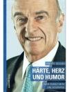 Härte, Herz und Humor - Hans Rudolf Merz, Eine B..