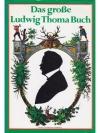 Das grosse Ludwig Thoma Buch