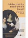 Schiller, Mörike, Hesse und die Frauen