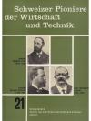 Schweizer Pioniere der Wirtschaft und Technik