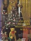 Johann Wanners Weihnachtswelt