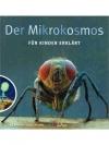 Der Mikrokosmos für Kinder erklärt