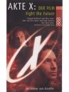 Akte X - Fight the Future