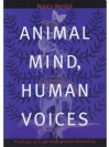 Animal Minds, Human Voices