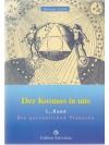Der Kosmos in uns, Bd. 1 + Bd. 2