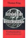 Astrologische Menschenkunde - Kombinationslehre ..