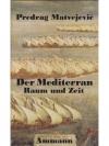 Der Mediterran Raum und Zeit