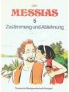 Der Messias 5 Zustimmung und Ablehnung