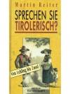 Sprechen Sie Tirolerisch?