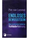 Endloses Bewusstsein: Neue medizinische Fakten z..