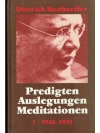 Predigten. Auslegungen. Meditationen 1925-1935. ..