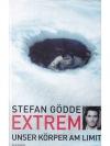 Extrem: Unser Körper am Limit