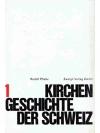 Kirchengeschichte der Schweiz. Band 1 und 2