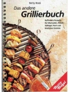 Das andere Grillierbuch Betty Bossi