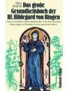 Das grosse Gesundheitsbuch der hl. Hildegard von..