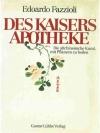 Des Kaisers Apotheke - Die altchinesische Kunst,..