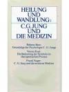 Heilung und Wandlung: C.G. Jung und die Medizin