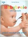 Babybreie selbst gemacht gesund, natürlich und s..